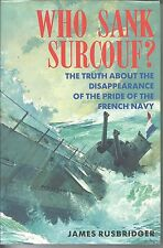 Who Sank Surcouf? by Rusbridger 1991 First Ed Hc French Submarine vanished WWII