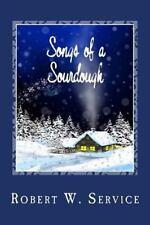 Songs of a Sourdough: By Service, Robert