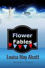 Flower Fables by Alcott, Louisa May 9781537791371 -Paperback