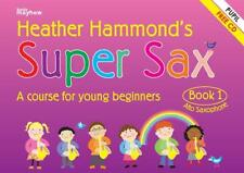 Super Sax Book 1 - Student Book A course for young beginners Saxophone Heather H