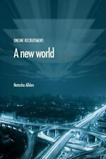 Online Recruitment : A New World by Natasha Allden (2013, Paperback)