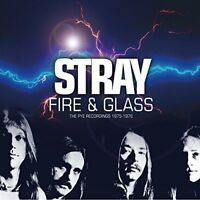 Stray - Fire and Glass - The Pye Recordings: 1975-1976 (Remastered Edition) [CD]