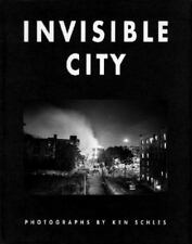 Invisible City: By Schles, Ken