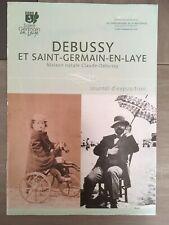 DEBUSSY (1862-1918) - & St GERMAIN en LAYE - Journal d'Exposition - 2012