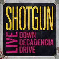 Shotgun - Live: Down Decadencia Drive [New CD] UK - Import