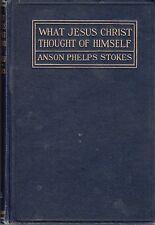 VTG 1916 What Jesus Christ Thought of Himself : By Anson Phelps Stokes Hard Back