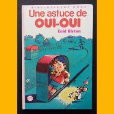Bibliothèque Rose UNE ASTUCE DE OUI-OUI Enid Blyton Jeanne Hives 1983