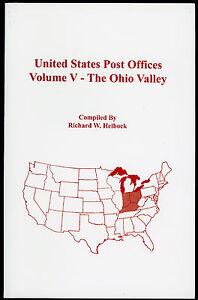 The Ohio Valley United States Post Offices Volume V  - Richard W Helbock