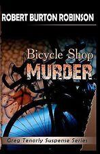 Bicycle Shop Murder : Greg Tenorly Suspense Series - Book 1 by Robert Burton...