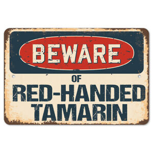 Beware Of Red-handed Tamarin Rustic Sign SignMission Classic Plaque Decoration