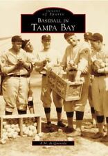 Images of Sports: Baseball in Tampa Bay by Alejandro M. de Quesada (2000,...