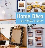 HOME DECO DES BORDS DE MER - LIVRE DECORATION LOISIRS CREATIFS - NEUF