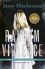 A PI Jade de Jong Novel Ser.: Random Violence : A Jade de Jong Investigation...