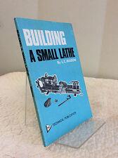 BUILDING A SMALL LATHE By L.C. Mason - 1977 - 1st ed - Hobby
