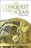 The Conquest of the Ocean by Brian Lavery; Dorling Kindersley Publishing Staff