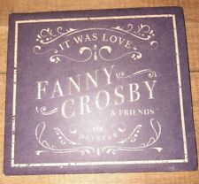 It Was Love by Fanny Crosby & Friends Daystar Audio CD  Digipak 2019 Pre-Owned