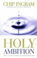 Holy Ambition: What it Take to Make a Difference for God Ingram, Chip R.