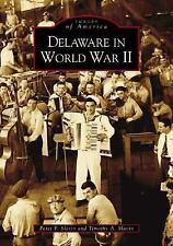 Delaware in World War II  (DE)  (Images of America)
