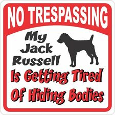 Jack Russell Sign - No Trespassing, Tired of Hiding the Bodies