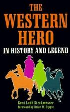 The Western Hero in History and Legend-ExLibrary