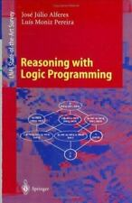 Reasoning with Logic Programming Vol. 111 by Luis M. Pereira and Jose J....