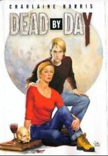 Dead by Day by Charlaine Harris (2005, Hardcover)