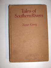 Zane Grey Transition Binding Tales of Southern Rivers Harpers/G&D