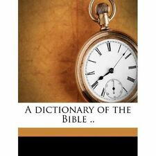 A dictionary of the Bible .. Volume v.1,pt.2 by