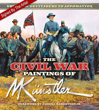 Signed! The Civil War Paintings of Mort Kunstler: Vol. 4: Gettysburg to Appomatt