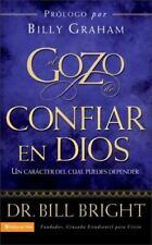 El Gozo de confiar en Dios: Un carácter del cual puedes depender (Spanish Editio