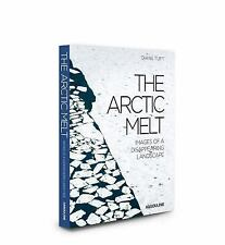 Classics: The Arctic Melt : Images of a Disappearing Landscape (2017, Hardcover)