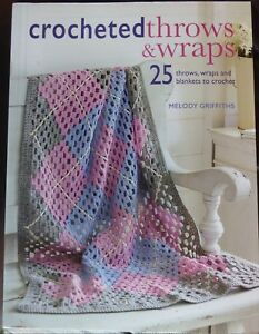 Crocheted Throws & Wraps: 25 Throws, Wraps and Blankets to Crochet New Paperback