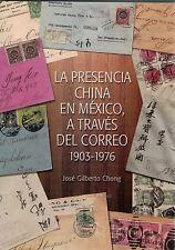Mexico book philatelic La Presencia China En México A Través Del Correo