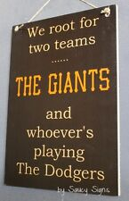 We Root For The San Francisco Giants versus Los Angeles LA Dodgers Baseball Sign