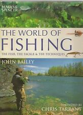 The World of Fishing : the fish, the tackle, and the techniques by John Bailey