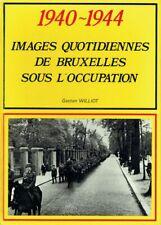 1940-1944: images quotidiennes de Bruxelles sous l'occupation | Gaston Williot
