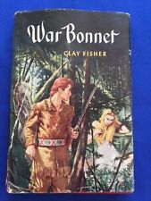WAR BONNET - FIRST EDITION BY CLAY FISHER