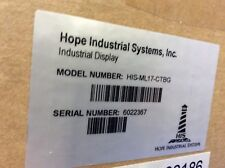 HOPE INDUSTRIAL SYSTEMS HIS-ML17-CTBG TOUCH SCREEN DISPLAY MONITOR (NIB)