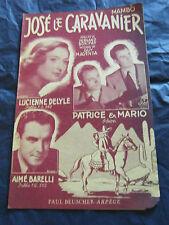 Spartito José le carovaniere Delyle Barelli Patrice & Mario 1952 Music Sheet