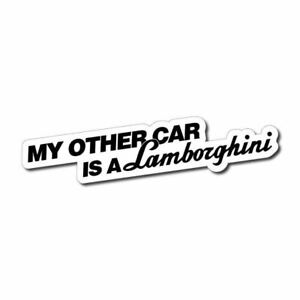 My Other Car is a Lamborghini Sticker / Decal - Funny Bumper Parody Daily Driver