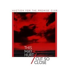"Auction For The Promise Club - This May Hurt /Cut So Close (NEW 7"" VINYL)"