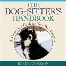 The Dog Sitter's Handbook  A Personalized Guide for Your Pet's Caregiver  Sealed