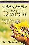 Cómo Crecer por el Divorcio by Jim Smoke (2011, Paperback)