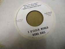 Dora Hall Satisfaction/5 O'Clock World 45 rpm Dot DJ promo white label VG+
