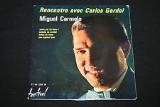 "MIGUEL CARMELO   Rencontre avec CARLOS GARDEL   EP 45T 7""   MELODIA DE ARRABAL"
