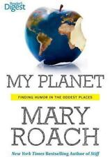 My Planet: Finding Humor in the Oddest Places by Roach, Mary , Paperback