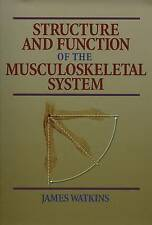 Structure and Function of the Musculoskeletal System by Watkins, James