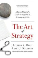 Art of Strategy : A Game Theorist's Guide to Success in Business and Life, Pa...