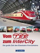 Vom TEE zum InterCity - Die große Zeit des Eisenbahn-Fernverkehrs v. M. Weltner