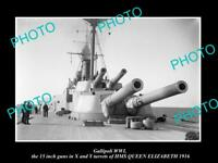 OLD LARGE HISTORIC MILITARY PHOTO WWI GALLIPOLI GUNS OF HMS QUEEN ELIZABETH 1916